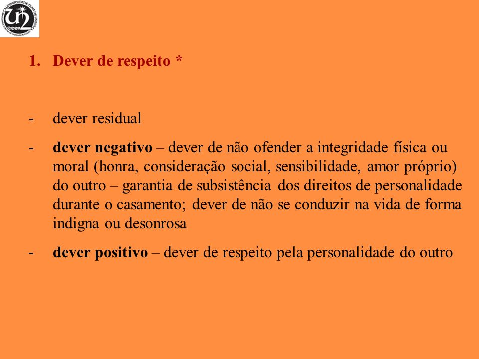 Dever de respeito *- dever residual.