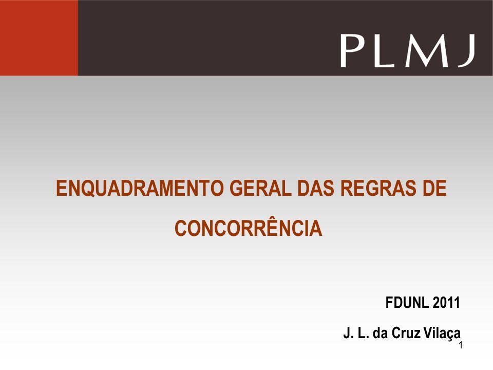 ENQUADRAMENTO GERAL DAS REGRAS DE CONCORRÊNCIA