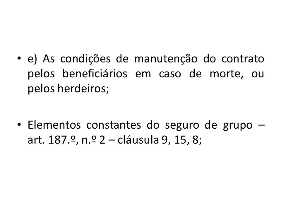 e) As condições de manutenção do contrato pelos beneficiários em caso de morte, ou pelos herdeiros;