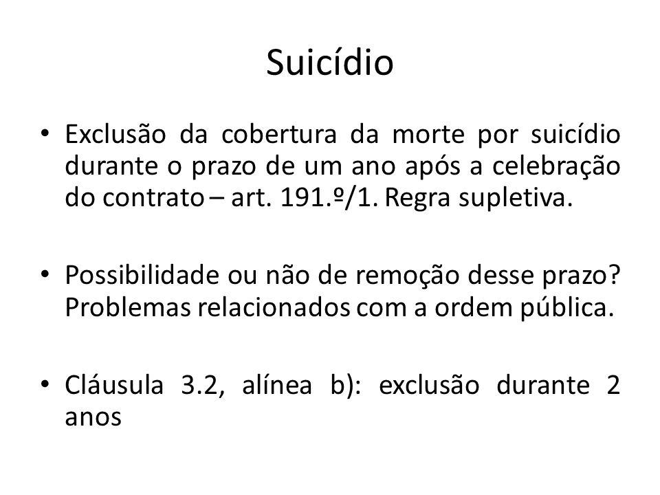 Suicídio Exclusão da cobertura da morte por suicídio durante o prazo de um ano após a celebração do contrato – art. 191.º/1. Regra supletiva.