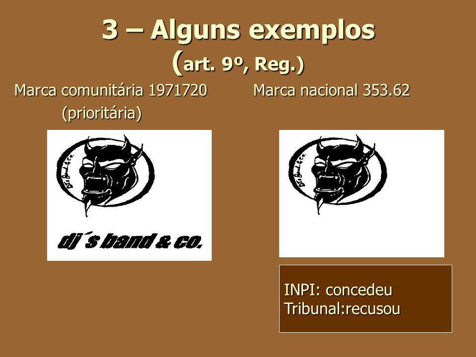 3 – Alguns exemplos (art. 9º, Reg.)