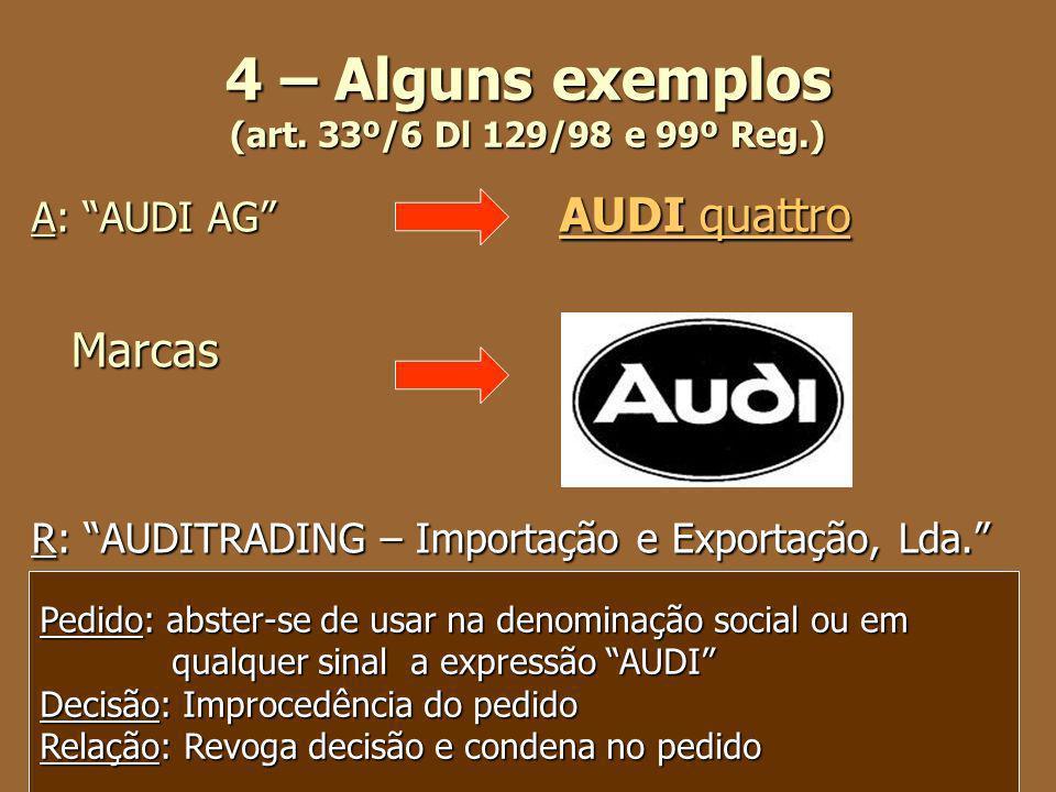 4 – Alguns exemplos (art. 33º/6 Dl 129/98 e 99º Reg.)