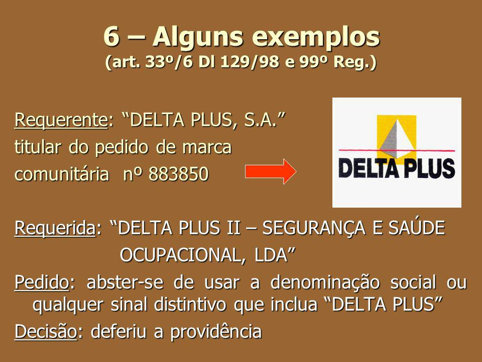 6 – Alguns exemplos (art. 33º/6 Dl 129/98 e 99º Reg.)