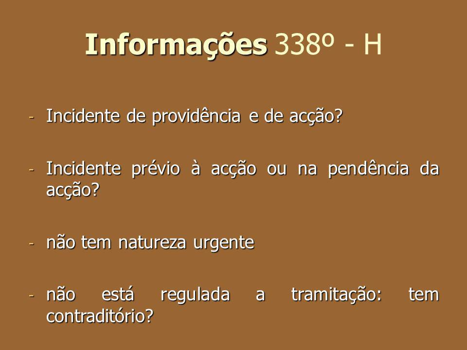 Informações 338º - H Incidente de providência e de acção