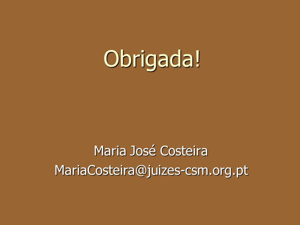 Maria José Costeira MariaCosteira@juizes-csm.org.pt