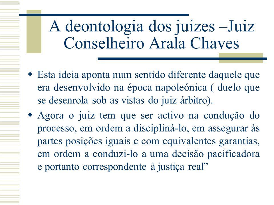 A deontologia dos juizes –Juiz Conselheiro Arala Chaves