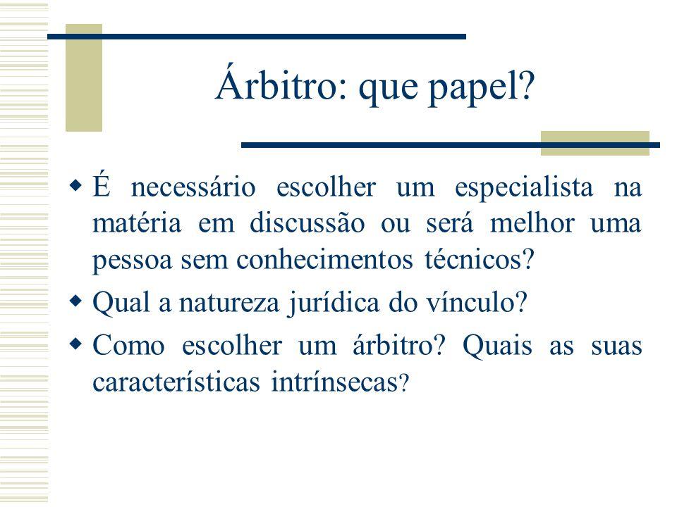 Árbitro: que papel É necessário escolher um especialista na matéria em discussão ou será melhor uma pessoa sem conhecimentos técnicos