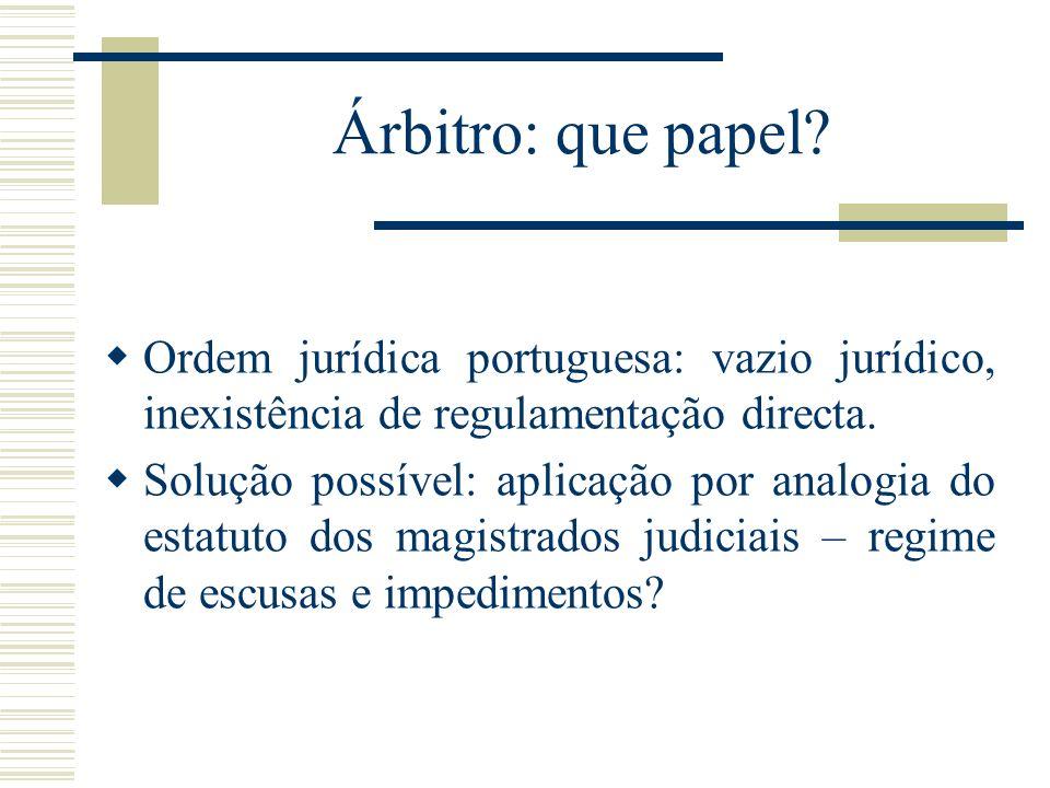 Árbitro: que papel Ordem jurídica portuguesa: vazio jurídico, inexistência de regulamentação directa.