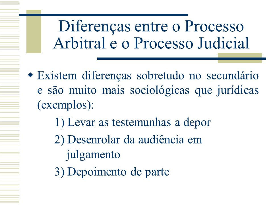 Diferenças entre o Processo Arbitral e o Processo Judicial