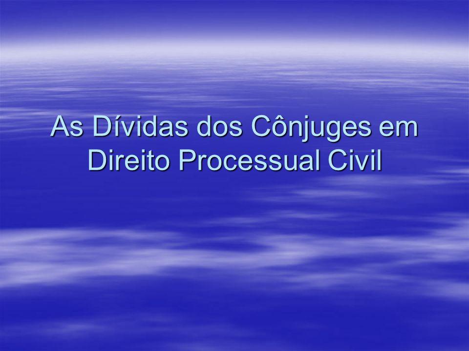 As Dívidas dos Cônjuges em Direito Processual Civil