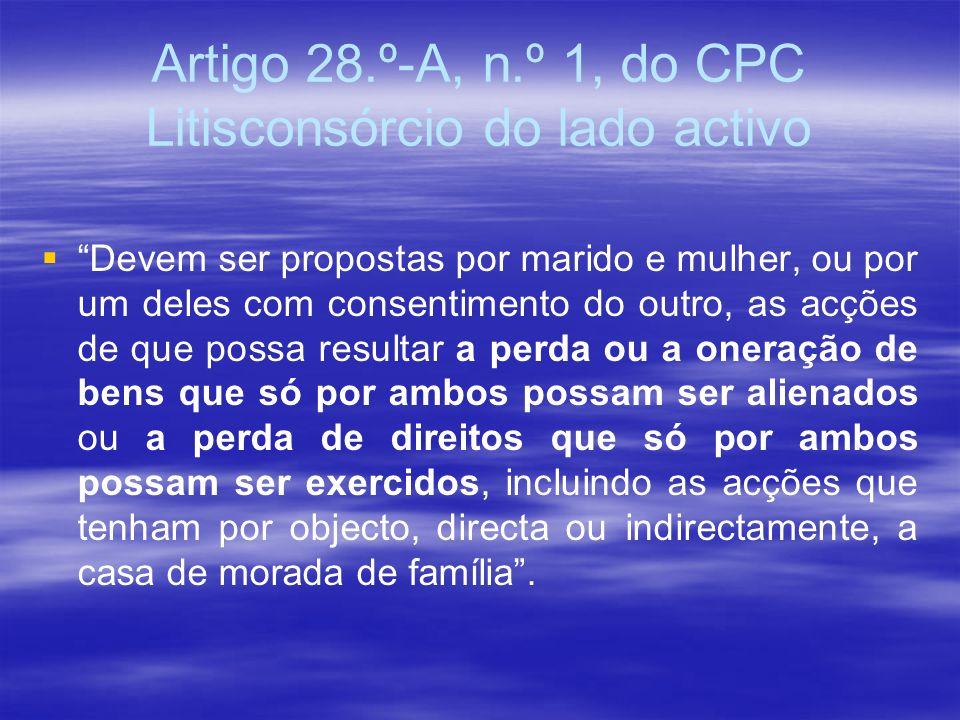 Artigo 28.º-A, n.º 1, do CPC Litisconsórcio do lado activo