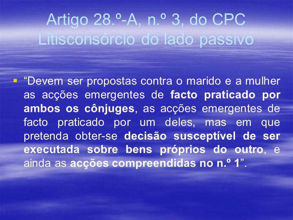 Artigo 28.º-A, n.º 3, do CPC Litisconsórcio do lado passivo