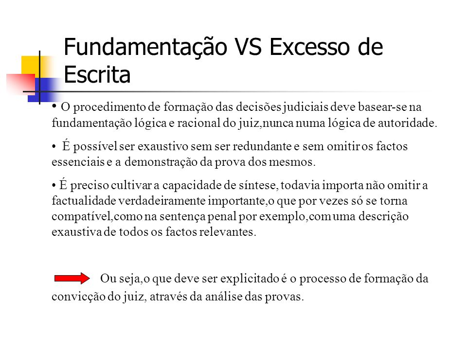 Fundamentação VS Excesso de Escrita