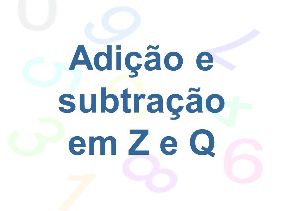 Adição e subtração em Z e Q