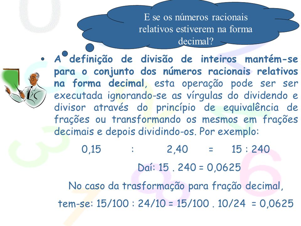 E se os números racionais relativos estiverem na forma decimal
