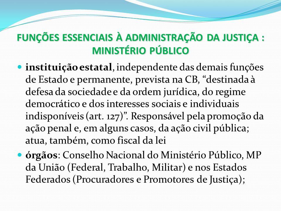 FUNÇÕES ESSENCIAIS À ADMINISTRAÇÃO DA JUSTIÇA : MINISTÉRIO PÚBLICO