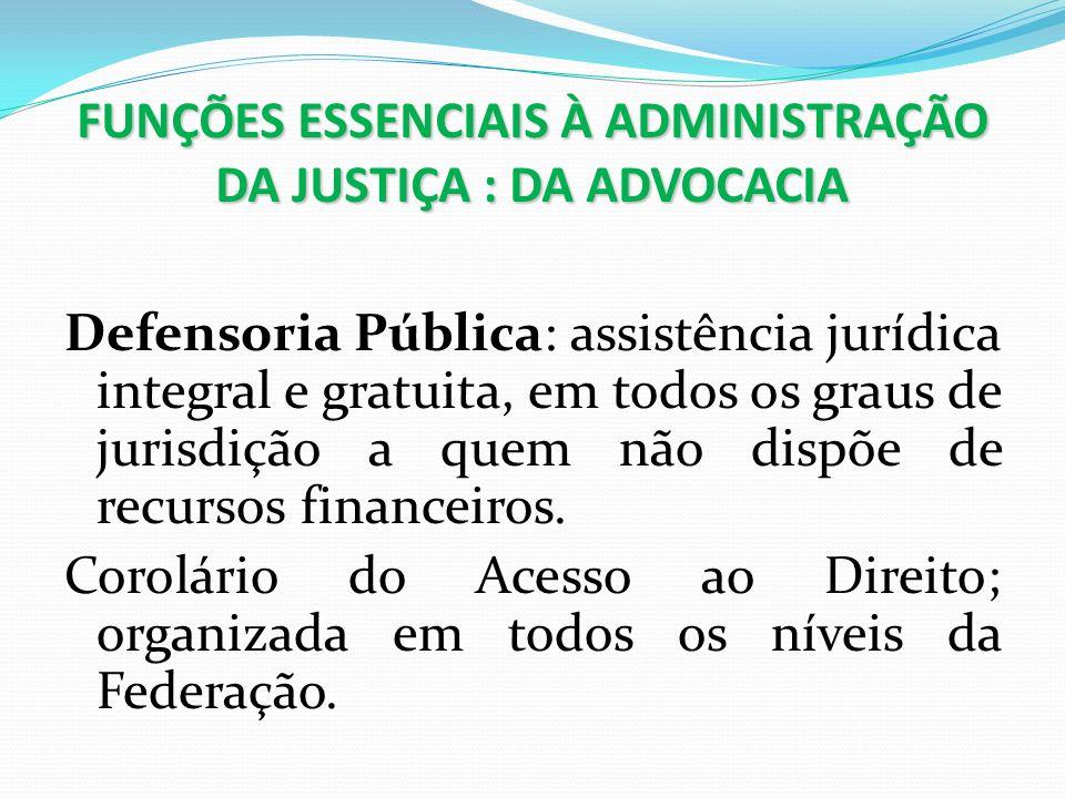 FUNÇÕES ESSENCIAIS À ADMINISTRAÇÃO DA JUSTIÇA : DA ADVOCACIA
