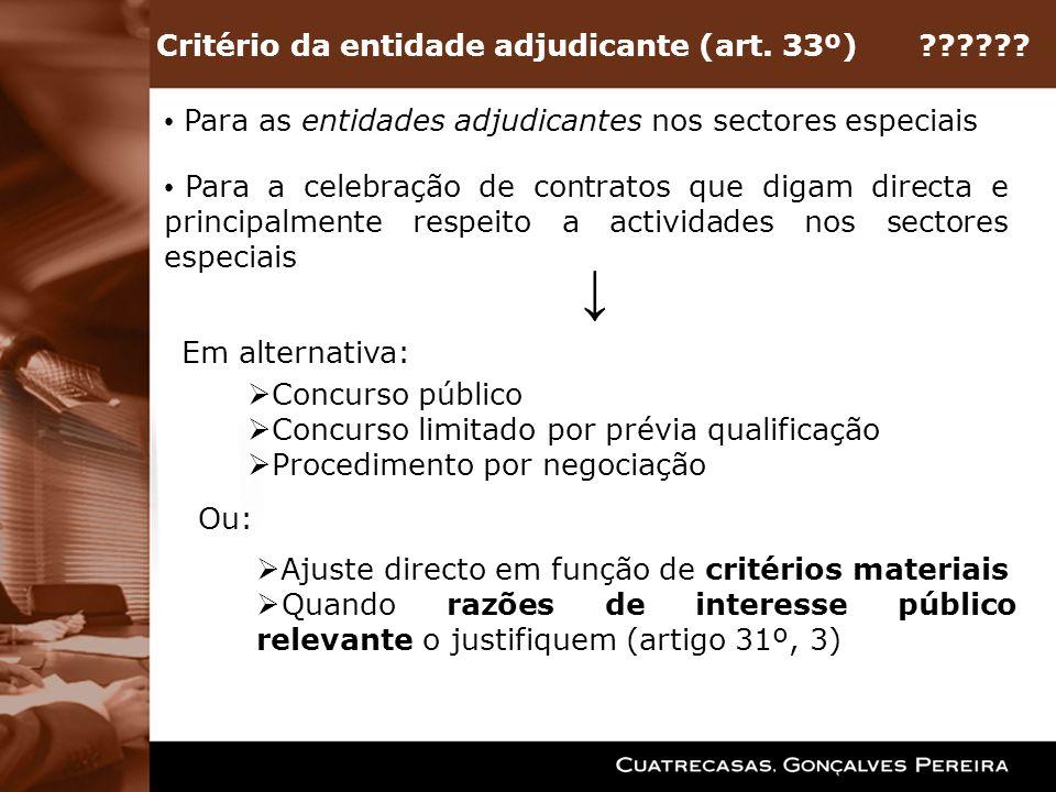 ↓ Critério da entidade adjudicante (art. 33º)