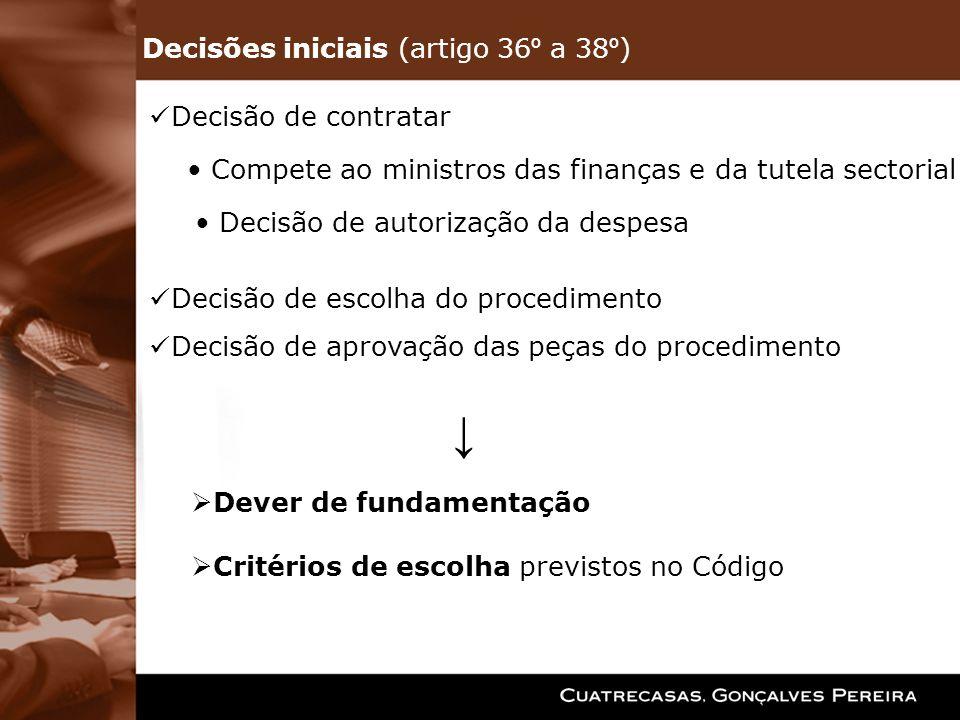 ↓ Decisões iniciais (artigo 36º a 38º) Decisão de contratar