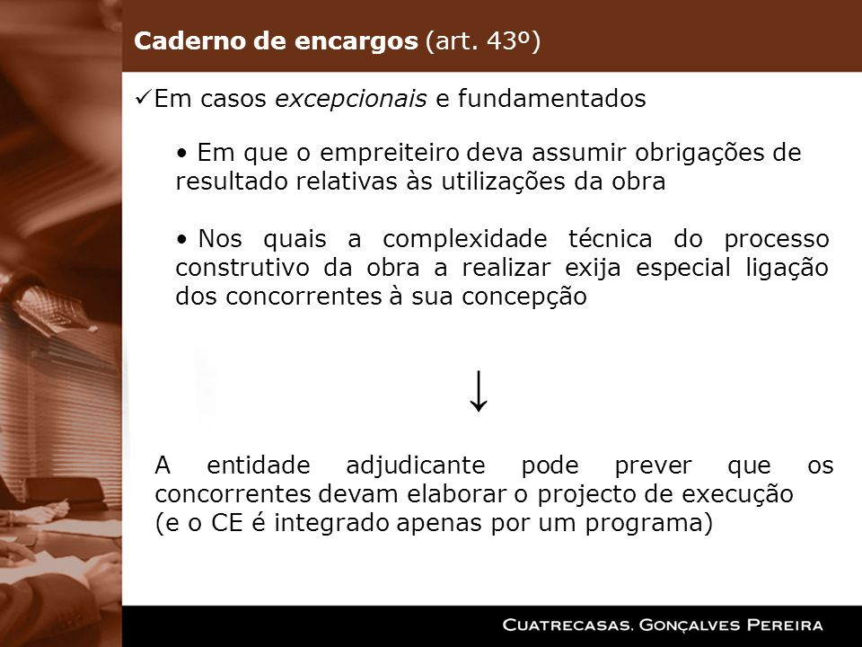 ↓ Caderno de encargos (art. 43º) Em casos excepcionais e fundamentados