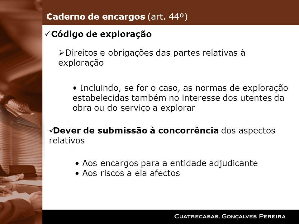 Caderno de encargos (art. 44º)