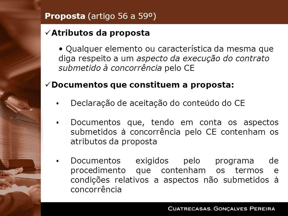 Proposta (artigo 56 a 59º)Atributos da proposta. Qualquer elemento ou característica da mesma que.