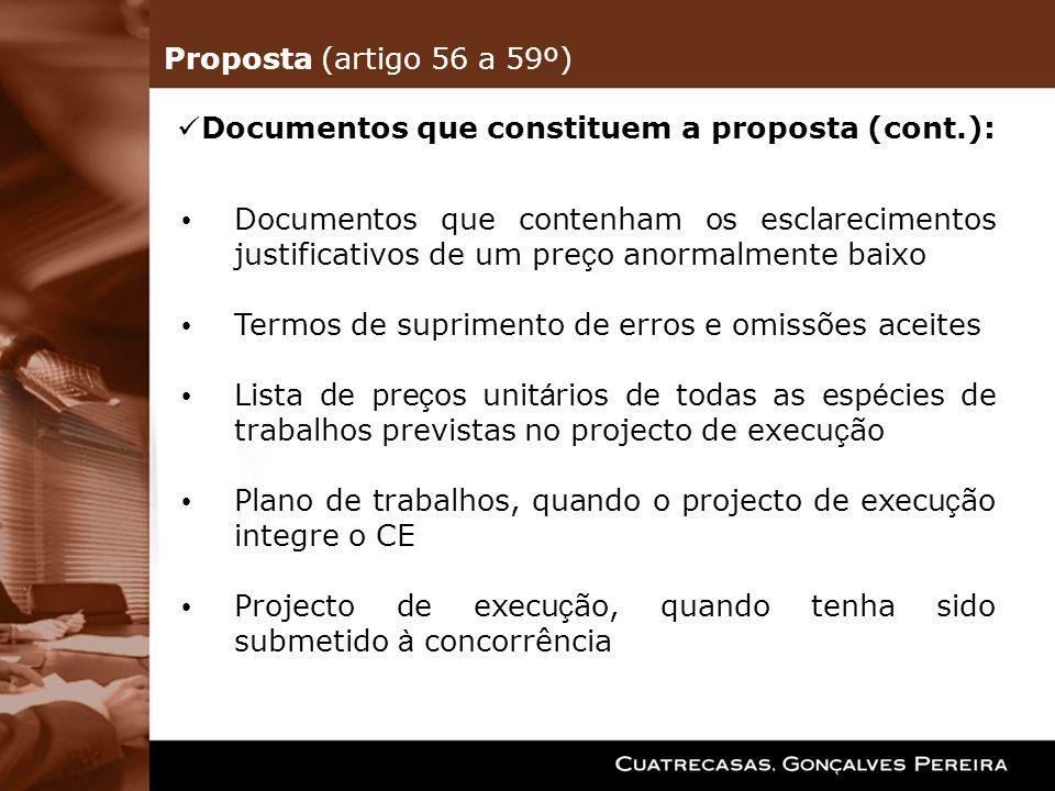 Proposta (artigo 56 a 59º) Documentos que constituem a proposta (cont.):