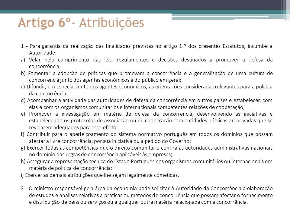 Artigo 6º- Atribuições 1 - Para garantia da realização das finalidades previstas no artigo 1.º dos presentes Estatutos, incumbe à Autoridade: