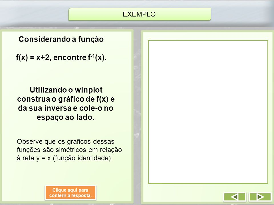 f(x) = x+2, encontre f-1(x). Clique aqui para conferir a resposta.