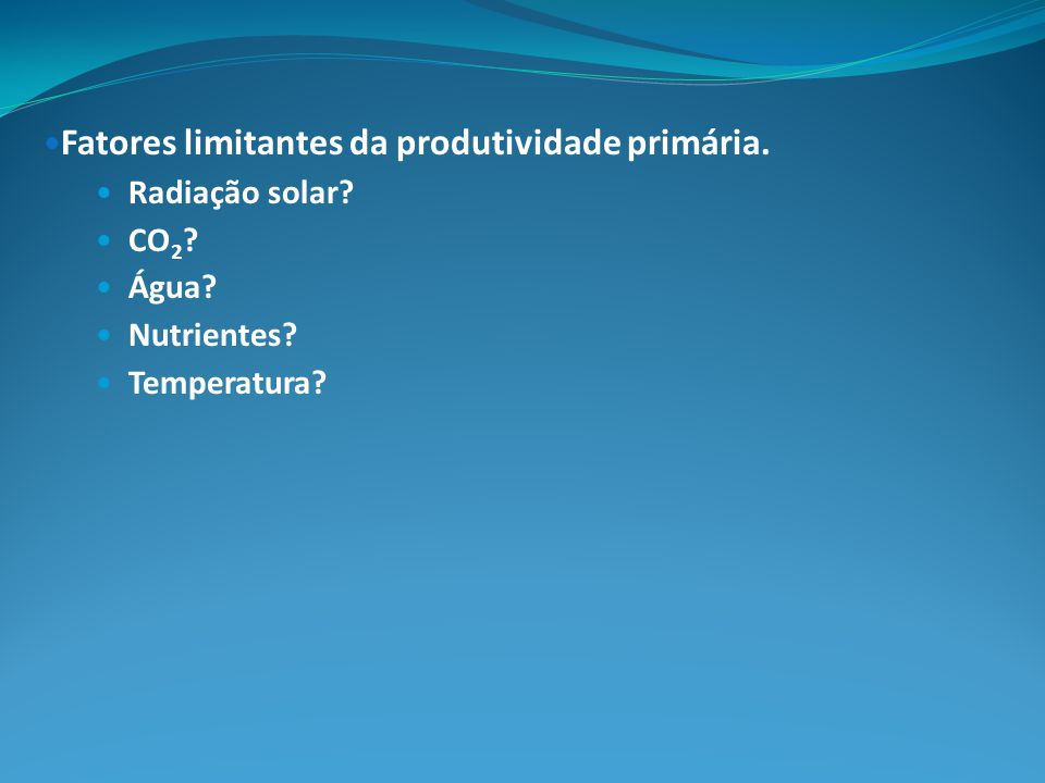Fatores limitantes da produtividade primária.