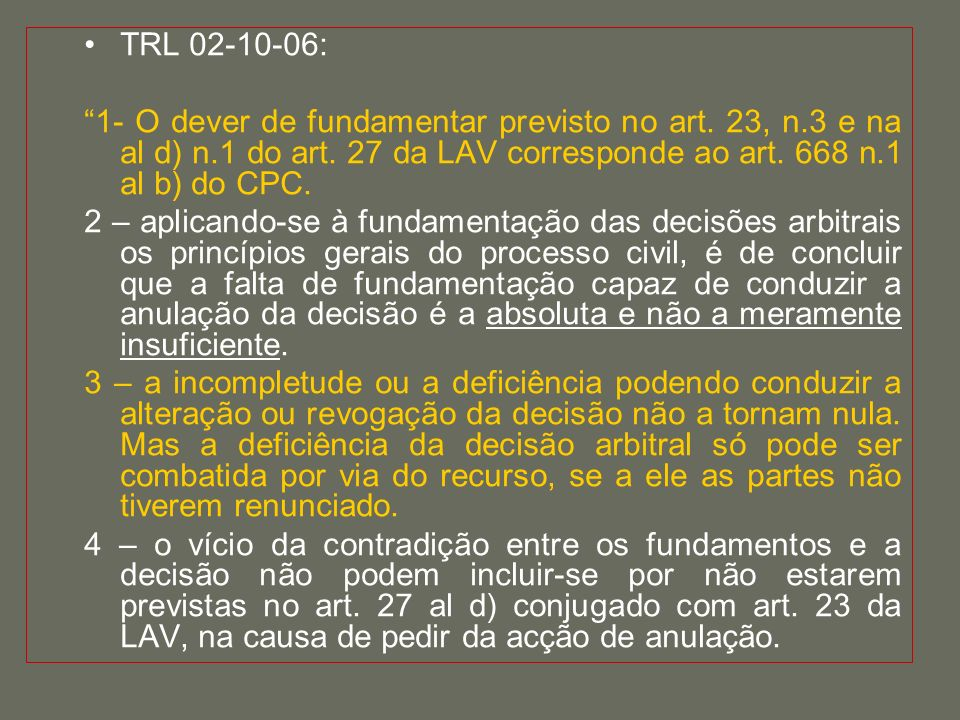 TRL 02-10-06: 1- O dever de fundamentar previsto no art. 23, n.3 e na al d) n.1 do art. 27 da LAV corresponde ao art. 668 n.1 al b) do CPC.