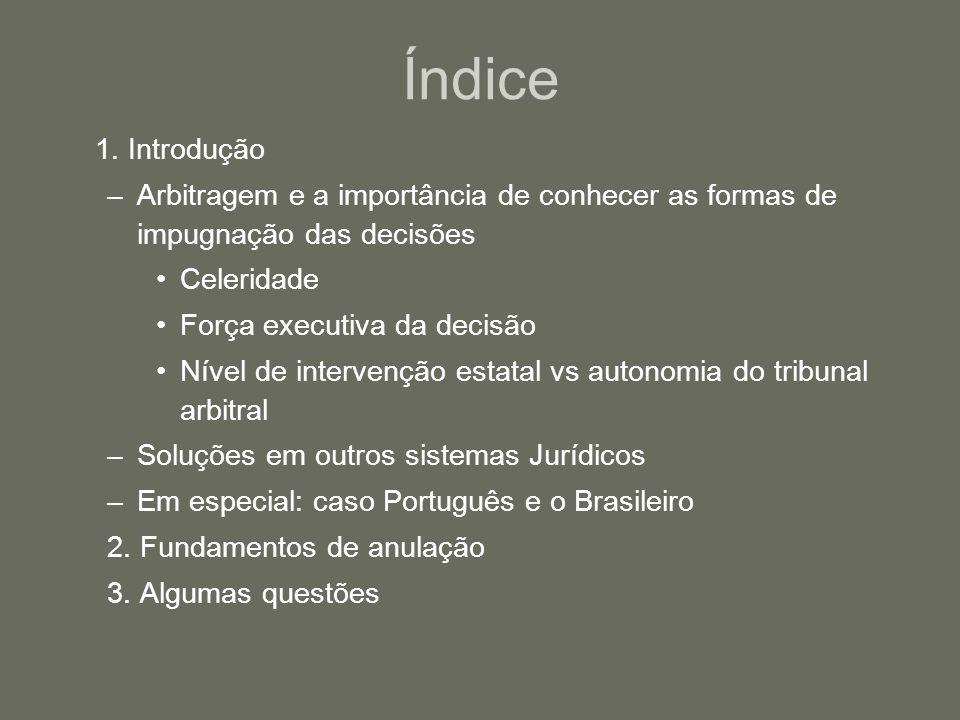 Índice 1. Introdução. Arbitragem e a importância de conhecer as formas de impugnação das decisões.