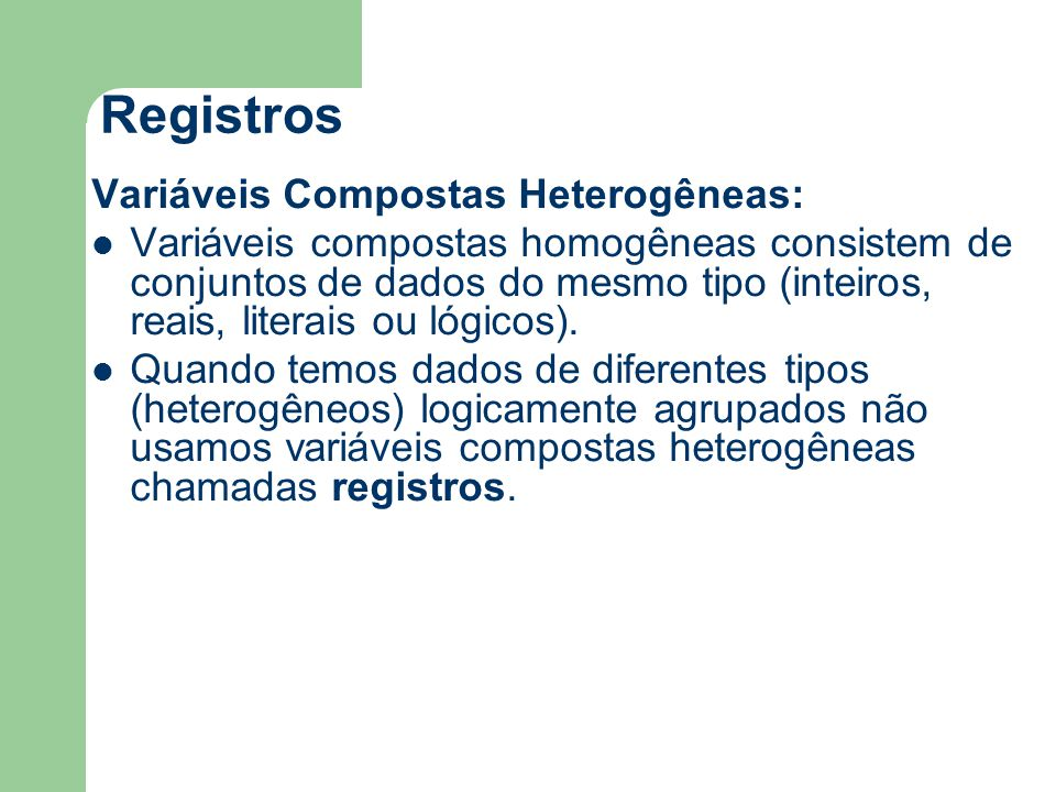 Registros Variáveis Compostas Heterogêneas: