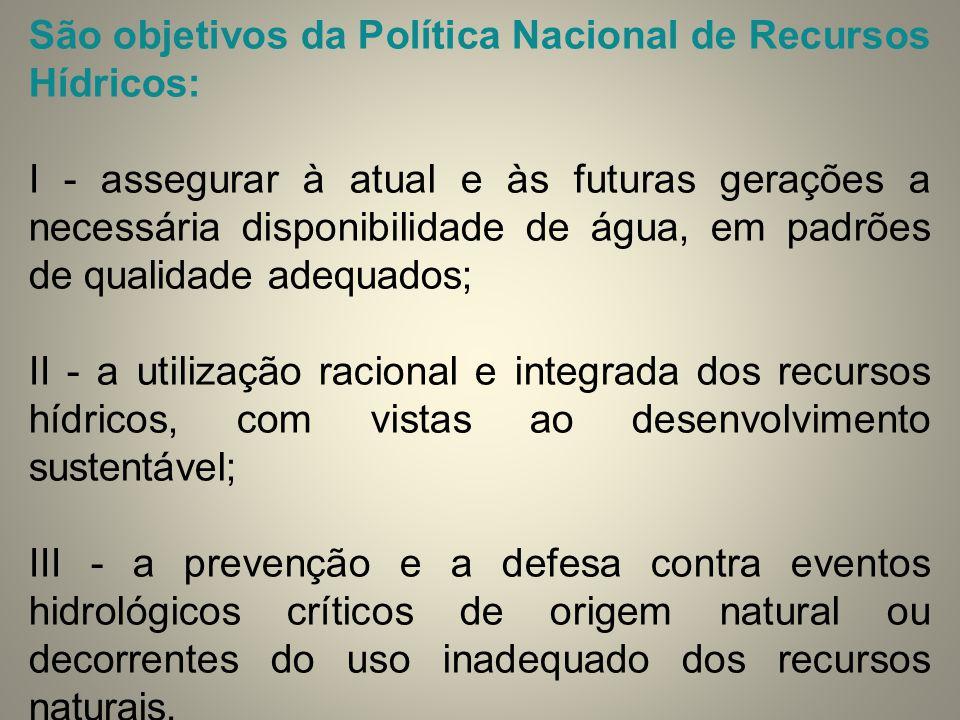 São objetivos da Política Nacional de Recursos Hídricos: