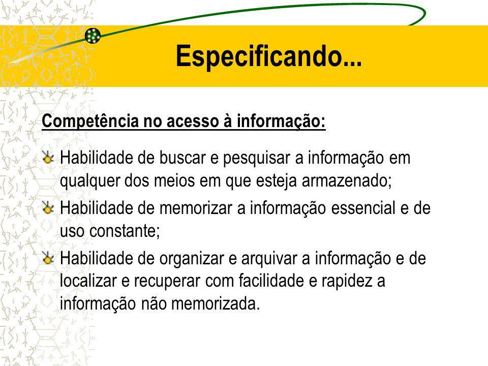 Especificando... Competência no acesso à informação: