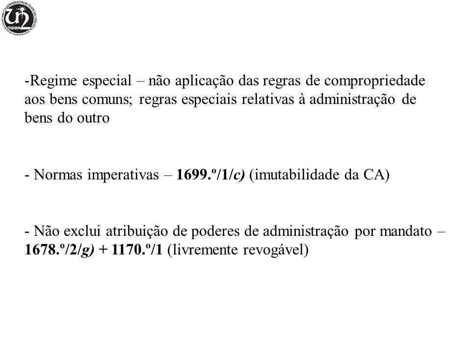 Regime especial – não aplicação das regras de compropriedade aos bens comuns; regras especiais relativas à administração de bens do outro