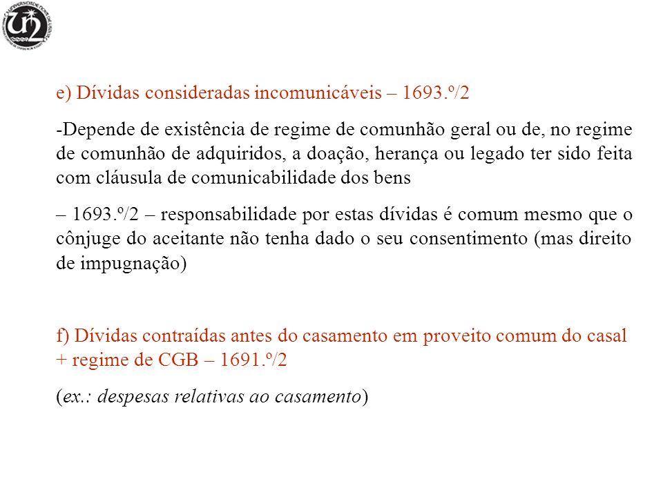 e) Dívidas consideradas incomunicáveis – 1693.º/2
