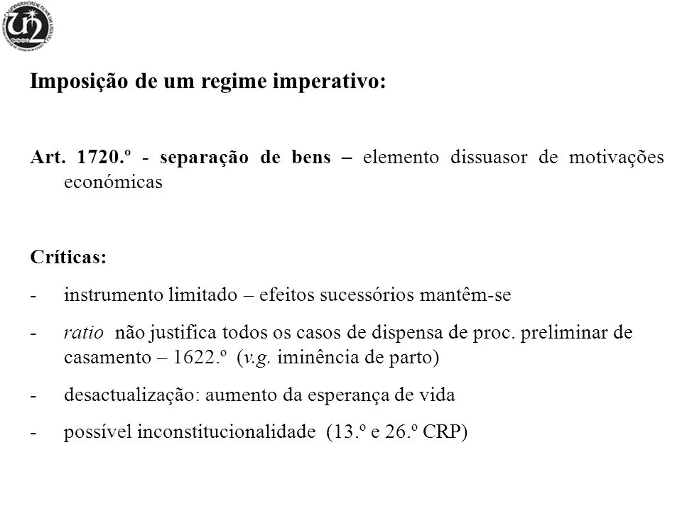 Imposição de um regime imperativo: