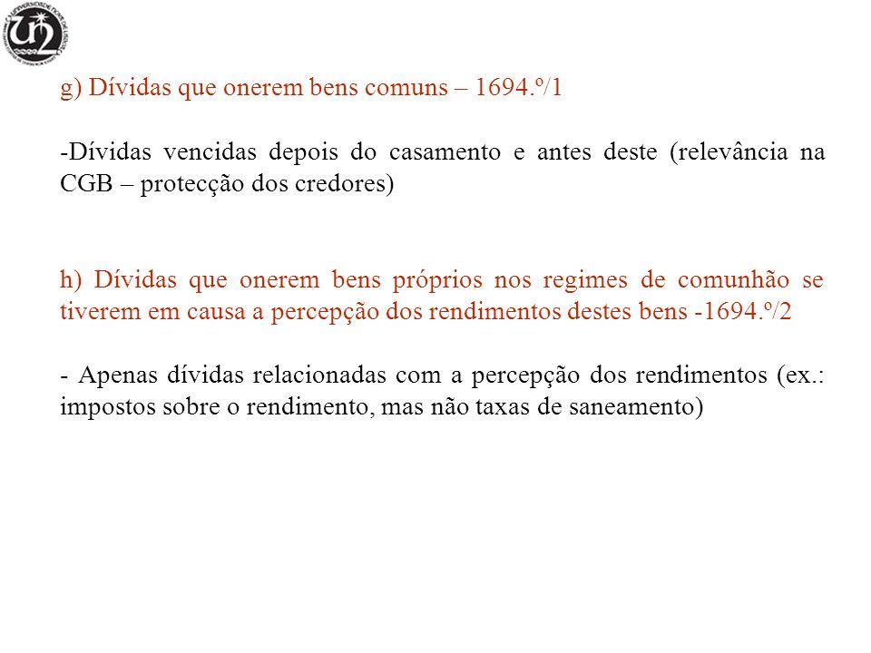 g) Dívidas que onerem bens comuns – 1694.º/1