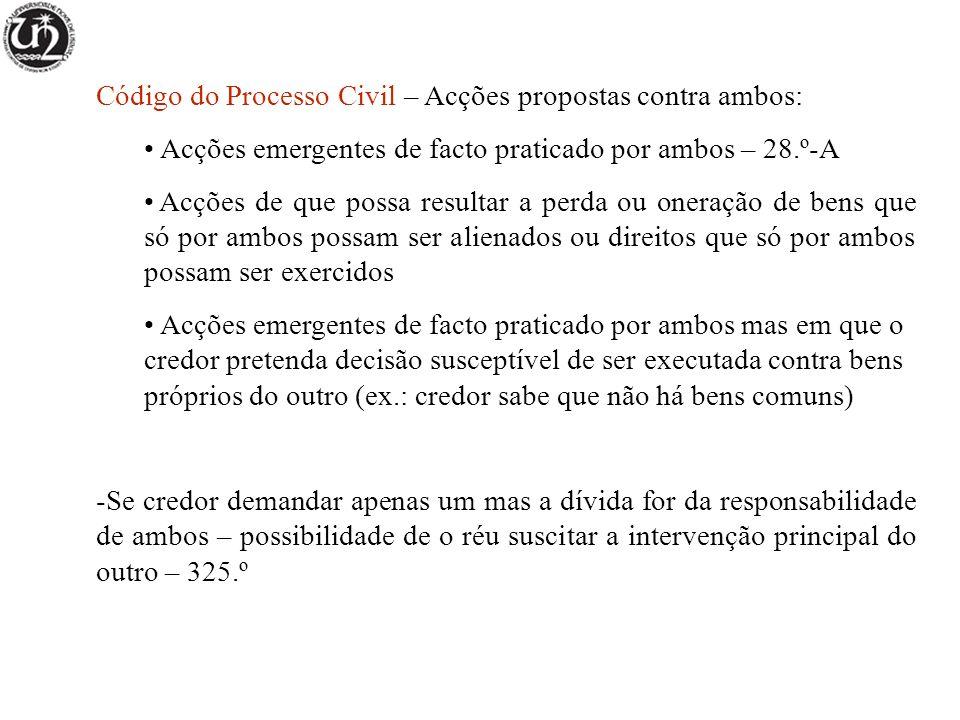 Código do Processo Civil – Acções propostas contra ambos: