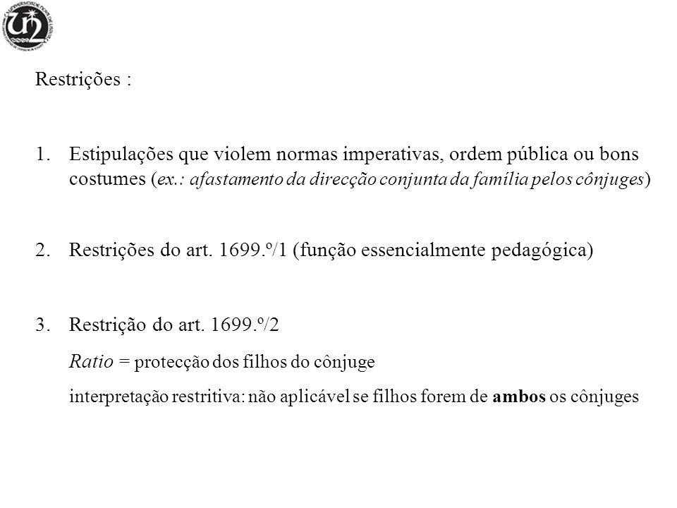 2. Restrições do art. 1699.º/1 (função essencialmente pedagógica)