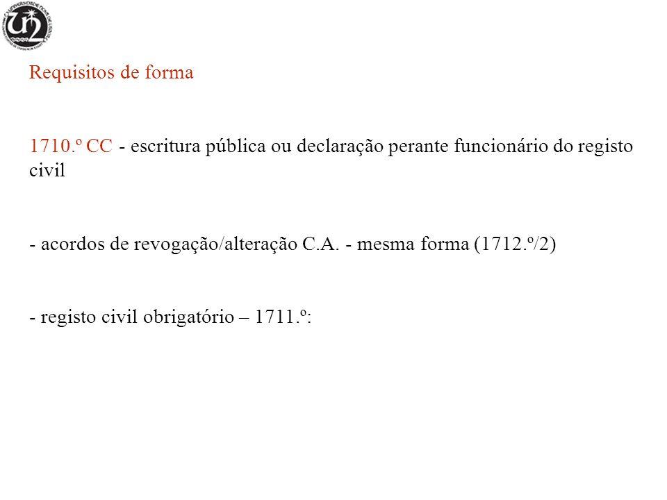 Requisitos de forma 1710.º CC - escritura pública ou declaração perante funcionário do registo civil.