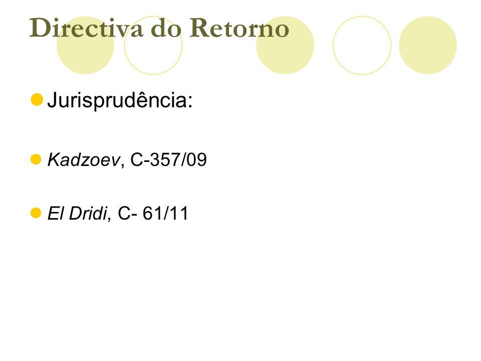 Directiva do Retorno Jurisprudência: Kadzoev, C-357/09