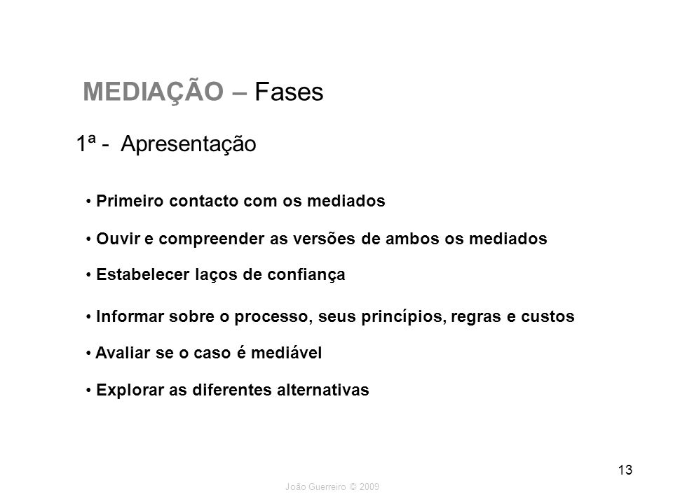 MEDIAÇÃO – Fases 1ª - Apresentação Primeiro contacto com os mediados