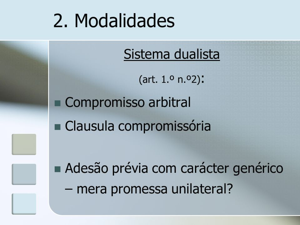 2. Modalidades Sistema dualista Compromisso arbitral