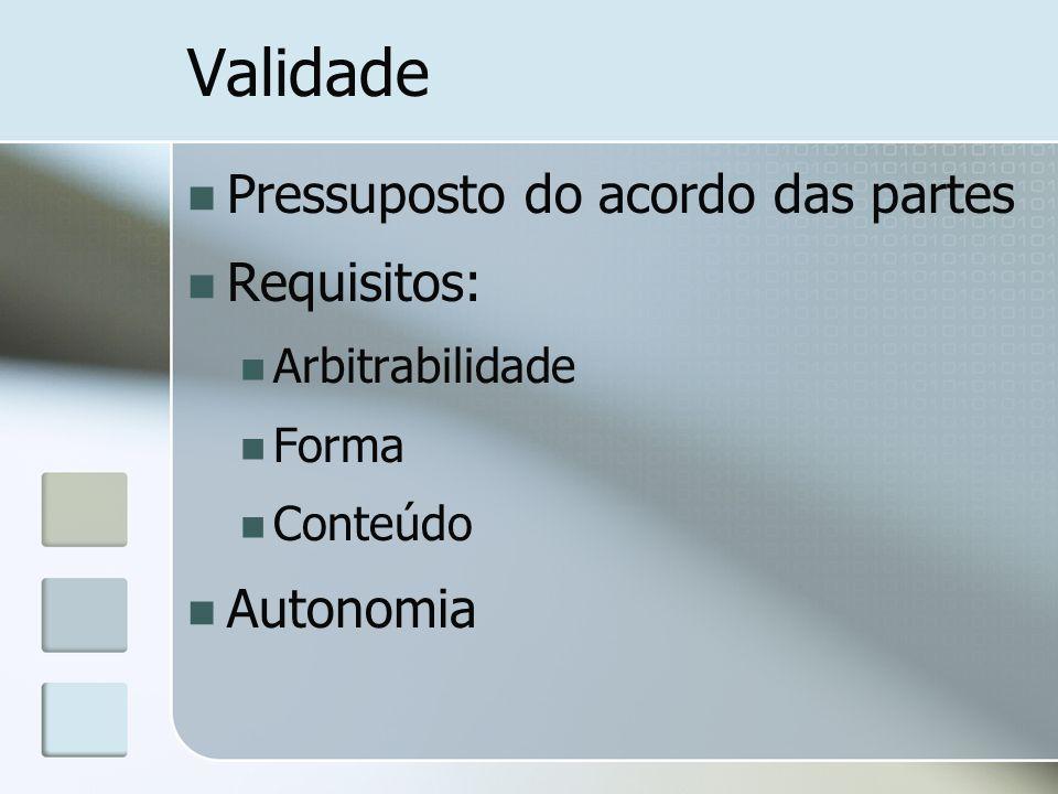Validade Pressuposto do acordo das partes Requisitos: Autonomia