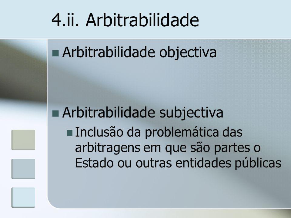 4.ii. Arbitrabilidade Arbitrabilidade objectiva