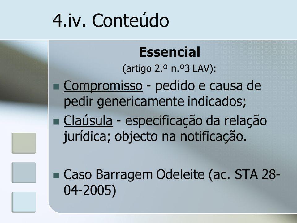 4.iv. Conteúdo Essencial. (artigo 2.º n.º3 LAV): Compromisso - pedido e causa de pedir genericamente indicados;