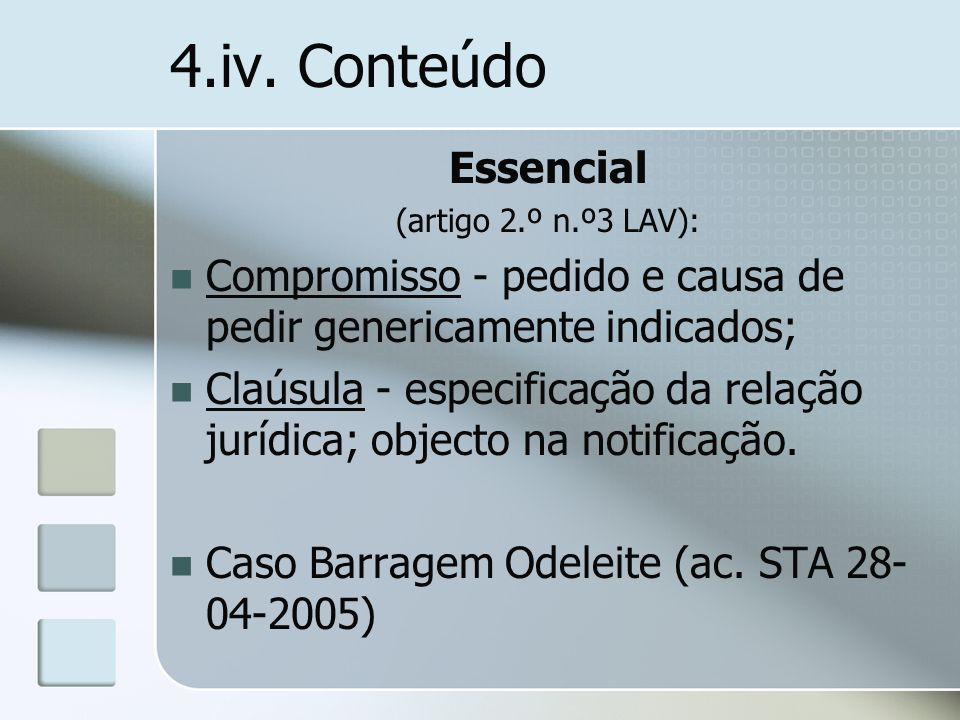4.iv. ConteúdoEssencial. (artigo 2.º n.º3 LAV): Compromisso - pedido e causa de pedir genericamente indicados;