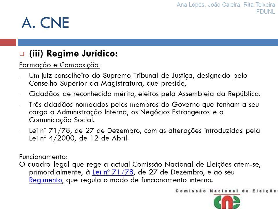 A. CNE (iii) Regime Jurídico: Formação e Composição: